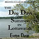 The Dog Days of Summer in Lottawatah: Brianna Sullivan Mysteries (       UNABRIDGED) by Evelyn David Narrated by Wendy Tremont King