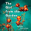 The Girl from the Garden: A Novel Audiobook by Parnaz Foroutan Narrated by Lameece Issaq