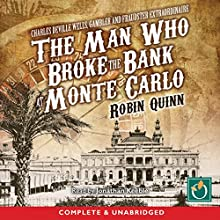 The Man Who Broke the Bank at Monte Carlo | Livre audio Auteur(s) : Robin Quinn Narrateur(s) : Jonathan Keeble