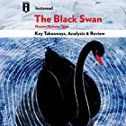 The Black Swan: The Impact of the Highly Improbable, by Nassim Nicholas Taleb | Key Takeaways, Analysis & Review Hörbuch von  Instaread Gesprochen von: Michael Gilboe