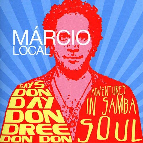 CD : Márcio Local - Says Don Day Don Dree Don Don (CD)