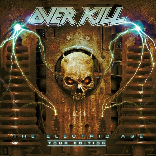 The Electric Age: Tour Edition by Overkill