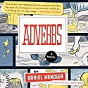 Adverbs: A Novel (       UNABRIDGED) by Daniel Handler Narrated by Oliver Wyman