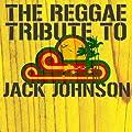 The Reggae Tribute to Jack Johnson