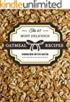 Oatmeal Recipes: The 65 Most Deliciou...