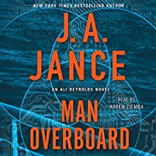 Man Overboard: An Ali Reynolds Novel Audiobook by J. A. Jance Narrated by Karen Ziemba