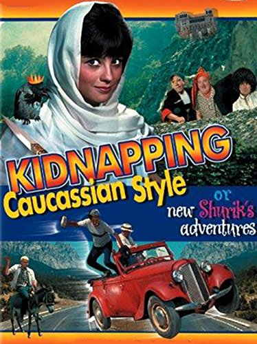Kidnapping, Caucasian Style or new Shurik's adventures