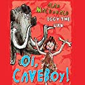 Iggy the Urk: Oi, Caveboy! Audiobook by Alan MacDonald Narrated by Clive Mantle