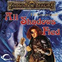 All Shadows Fled: Forgotten Realms: The Shadow of the Avatar, Book 3 Audiobook by Ed Greenwood Narrated by Todd McLaren