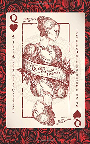 Alice's Adventures in Underland: The Queen of Stilled Hearts (Volume 1)