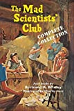 The Mad Scientists' Club Complete Collection by Bertrand R. Brinley published by Purple House Press (2010) [Paperback]