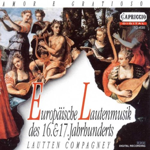 Amor E Gratioso: European Lute Music of the 16th and 17th Century