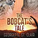 The Bobcat's Tale Audiobook by Georgette St. Clair Narrated by Mackenzie Harte
