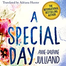 A Special Day: A Mother's Memoir of Love, Loss, and Acceptance After the Death of Her Daughter (       UNABRIDGED) by Anne-Dauphine Julliand Narrated by Gayle Hendrix