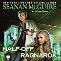 Half-Off Ragnarok: InCryptid, Book 3 Audiobook by Seanan McGuire Narrated by Ray Porter, Emily Bauer