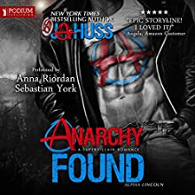 Anarchy Found: Alpha Lincoln: Anarchy Series, Book 1 Audiobook by JA Huss Narrated by Sebastian York, Anna Riordan