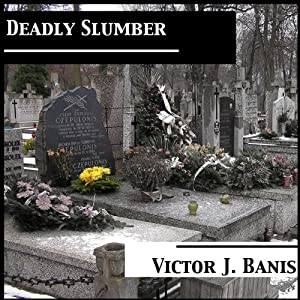 Deadly Slumber: Deadly Mystery Series, Book 4 | [Victor J. Banis]