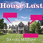 House Lust: America's Obsession with Our Homes | [Daniel McGinn]