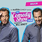 Ep. 9: Hold On | Will Arnett,Eugene Mirman,Cameron Esposito,Joe Mande,Mary Lynn Rajskub