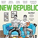 The New Republic, July/August 2015 (       UNABRIDGED) by The New Republic Narrated by C. James Moore