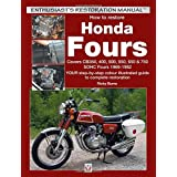How to Restore Honda Fours: Covers CB350, 400, 500, 550, 650 & 750, SOHC Fours 1969-1982: Your Step-by-Step Colour...