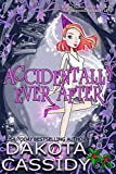 Accidentally Ever After (Accidentally Paranormal Novel Book 11)