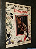 How Am I To Know? (From the Motion Picture Dynamite) [Sheet Music, Movie Still Cover]