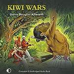 Kiwi Wars | Gary Douglas Kilworth