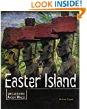 Easter Island (Unearthing Ancient Worlds)