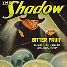 The Shadow: Bitter Fruit Radio/TV Program by Walter Gibson Narrated by Orson Welles, Bill Johnstone, Brett Morrison