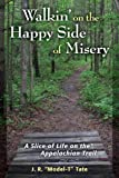 Walkin' on the Happy Side of Misery: A Slice of Life on the Appalachian Trail