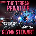 The Terran Privateer: The Duchy of Terra, Book 1 Audiobook by Glynn Stewart Narrated by Hillary Huber