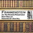 Frankenstein: The Modern Prometheus Hörbuch von Mary Wollstonecraft Shelley Gesprochen von: Dick Hill