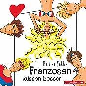 Franzosen küssen besser (Freche Mädchen) | Martina Sahler