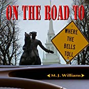On the Road to Where the Bells Toll: On the Road Mystery Series, Book 2 | [M. J. Williams]