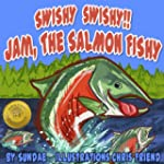 Swishy Swishy!!! Jam, The Salmon Fish...