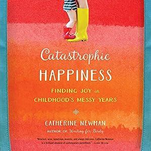 Catastrophic Happiness Audiobook