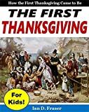 The First Thanksgiving for Kids: How the First Thanksgiving Came to Be