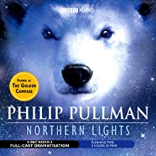 Northern Lights (Dramatized) Performance by Philip Pullman Narrated by Full Cast