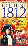 1812: The Rivers Of War (0345465687) by Eric Flint