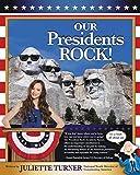 By Juliette Turner Our Presidents Rock! [Paperback]