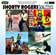 4 Classic Albums - Shorty Rogers - Express / Giants / Wherever 5 Winds Blow / Chances