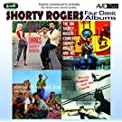 Four Classic Albums (The Big Shorty Rogers Express / Shorty Rogers And His Giants / Wherever The Five Winds Blow / Chances Are It Swings)