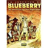 BLUEBERRY 50. EL SENDERO DE LAS LÁGRIMAS de Corteggiani, François (2009) Tapa dura