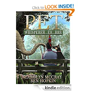 "Pet Whisperer...er...rrr: Book 1 of the ""Animals Talk Back"" Serial"