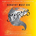 Dorothy Must Die Stories Audiobook by Danielle Paige Narrated by Andi Arndt, Amy McFadden, Luke Daniels