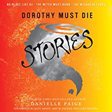 Dorothy Must Die Stories (       UNABRIDGED) by Danielle Paige Narrated by Andi Arndt, Amy McFadden, Luke Daniels