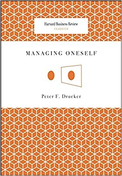 managing oneself by peter f drucker management essay Noté 47/5: achetez managing oneself de peter f drucker: isbn:  i appreciated  a lot this precise and concise book that explains how to manage oneself  efficiently  it's very short, an essay really a one-sitting read that encourages  multiple.