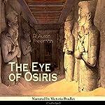 The Eye of Osiris (Dr. Thorndyke 2) | Richard Austin Freeman