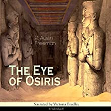 The Eye of Osiris (Dr. Thorndyke 2) Audiobook by Richard Austin Freeman Narrated by Victoria Bradley